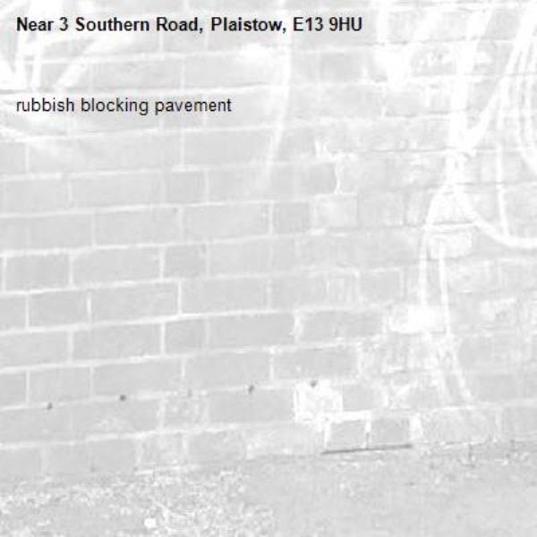 rubbish blocking pavement-3 Southern Road, Plaistow, E13 9HU