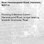 Flooding & Blocked Culvert - Hammerpond Road, bridge heading towards Doomsday Road-Hammerpond Road, Horsham, RH13 6