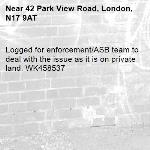 Logged for enforcement/ASB team to deal with the issue as it is on private land. WK458537-42 Park View Road, London, N17 9AT