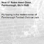 Fly tipping in the hidden corner of Farnborough Football Club car park-67 Robin Hood Close, Farnborough, GU14 8UD