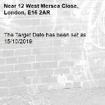 The Target Date has been set as 15/10/2019-12 West Mersea Close, London, E16 2AR