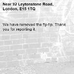We have removed the fly-tip. Thank you for reporting it.-92 Leytonstone Road, London, E15 1TQ