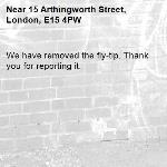 We have removed the fly-tip. Thank you for reporting it.-15 Arthingworth Street, London, E15 4PW