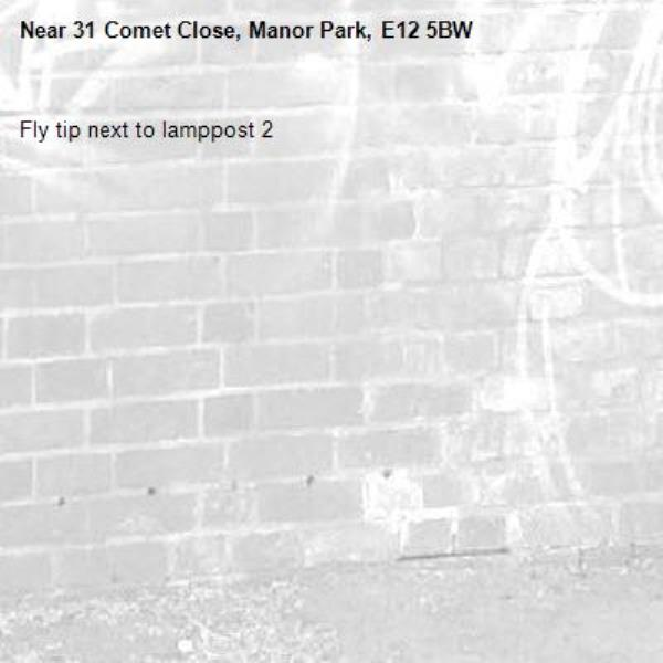 Fly tip next to lamppost 2-31 Comet Close, Manor Park, E12 5BW