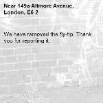 We have removed the fly-tip. Thank you for reporting it.-149a Altmore Avenue, London, E6 2