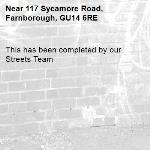 This has been completed by our Streets Team-117 Sycamore Road, Farnborough, GU14 6RE