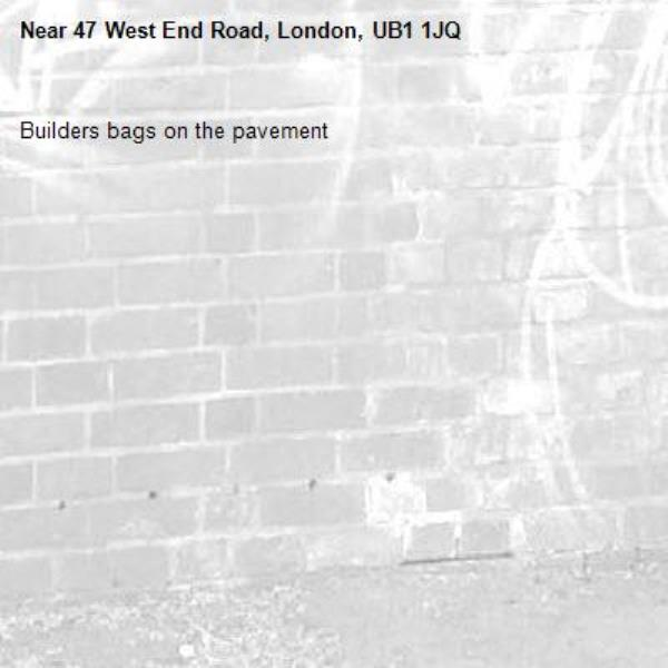 Builders bags on the pavement-47 West End Road, London, UB1 1JQ