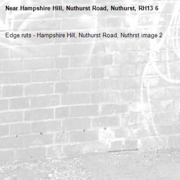 Edge ruts - Hampshire Hill, Nuthurst Road, Nuthrst image 2-Hampshire Hill, Nuthurst Road, Nuthurst, RH13 6
