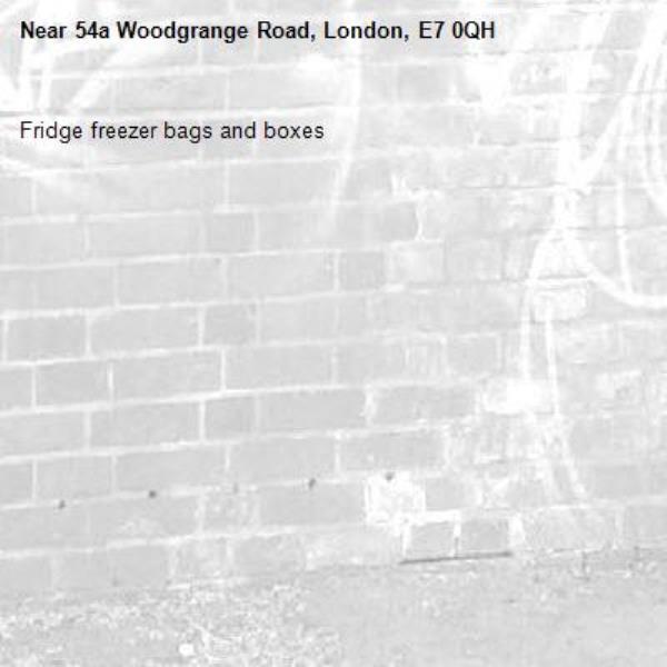 Fridge freezer bags and boxes-54a Woodgrange Road, London, E7 0QH