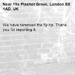 We have removed the fly-tip. Thank you for reporting it.-19a Plashet Grove, London E6 1AD, UK