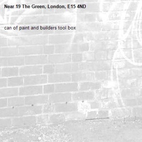 can of paint and builders tool box-19 The Green, London, E15 4ND