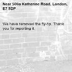 We have removed the fly-tip. Thank you for reporting it.-500a Katherine Road, London, E7 8DP