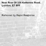 Removed by Rapid Response-Rear Of 329 Katherine Road, London, E7 8PF