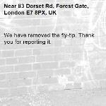 We have removed the fly-tip. Thank you for reporting it.-83 Dorset Rd, Forest Gate, London E7 8PX, UK