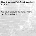 We have removed the fly-tip. Thank you for reporting it.-6 Manbey Park Road, London, E15 1EY