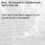 Your report has been logged on our system to be investigated.-166 Caswell Cl, Farnborough GU14 8TG, UK