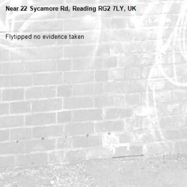 Flytipped no evidence taken -22 Sycamore Rd, Reading RG2 7LY, UK