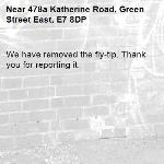 We have removed the fly-tip. Thank you for reporting it.-478a Katherine Road, Green Street East, E7 8DP