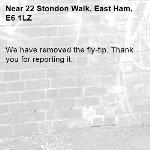 We have removed the fly-tip. Thank you for reporting it.-22 Stondon Walk, East Ham, E6 1LZ
