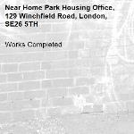 Works Completed-Home Park Housing Office, 129 Winchfield Road, London, SE26 5TH