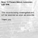 This issue is being investigated and will be resolved as soon as possible.   Thank you -10 Frewin Street, Leicester, LE5 0PA