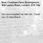 We have emptied the litter bin. Thank you for reporting it.-Chobham Farm Development Site Leyton Road, London, E15 1QJ