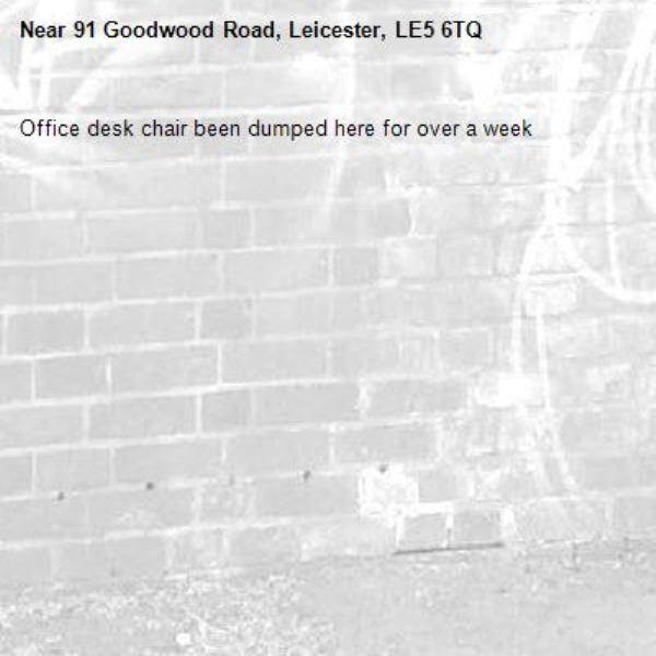 Office desk chair been dumped here for over a week-91 Goodwood Road, Leicester, LE5 6TQ