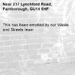 This has been emptied by our Waste and Streets team -237 Lynchford Road, Farnborough, GU14 6HF