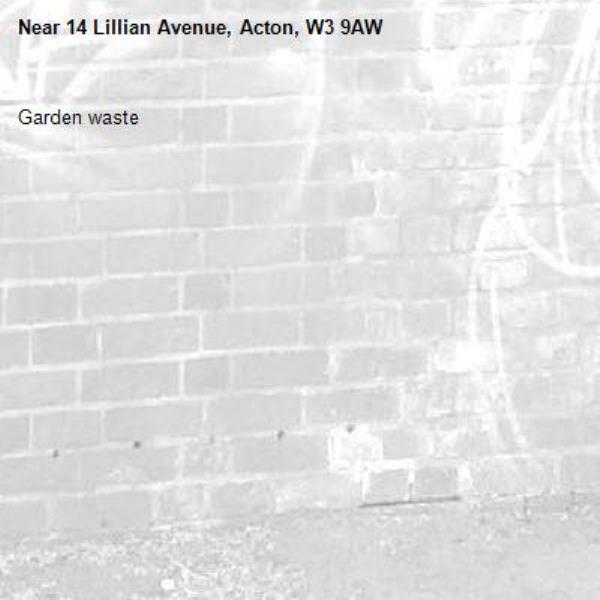 Garden waste-14 Lillian Avenue, Acton, W3 9AW