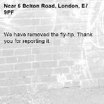We have removed the fly-tip. Thank you for reporting it.-6 Belton Road, London, E7 9PF