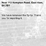 We have removed the fly-tip. Thank you for reporting it.-112 Kempton Road, East Ham, E6 2BY