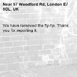 We have removed the fly-tip. Thank you for reporting it.-97 Woodford Rd, London E7 0DL, UK