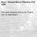 We have removed the fly-tip. Thank you for reporting it.-5 Edward Street, Plaistow, E16 4DW