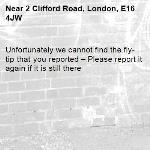 Unfortunately we cannot find the fly-tip that you reported – Please report it again if it is still there-2 Clifford Road, London, E16 4JW