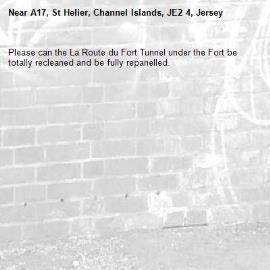 Please can the La Route du Fort Tunnel under the Fort be totally recleaned and be fully repanelled.-A17, St Helier, Channel Islands, JE2 4, Jersey