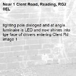 lighting pole disloged and at angle. luminaire is LED and now shines into tge face of drivers entering Clent Rd image 1-1 Clent Road, Reading, RG2 0EL