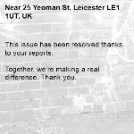 This issue has been resolved thanks to your reports.  Together, we're making a real difference. Thank you. -25 Yeoman St, Leicester LE1 1UT, UK