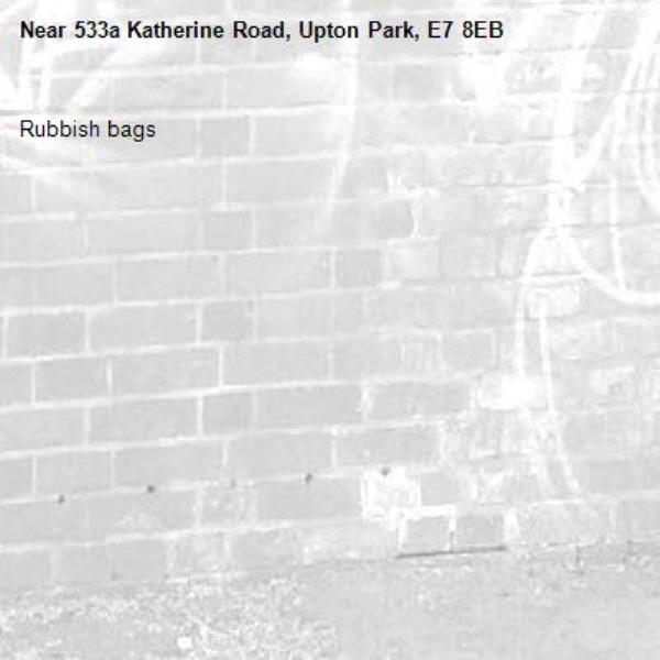 Rubbish bags-533a Katherine Road, Upton Park, E7 8EB