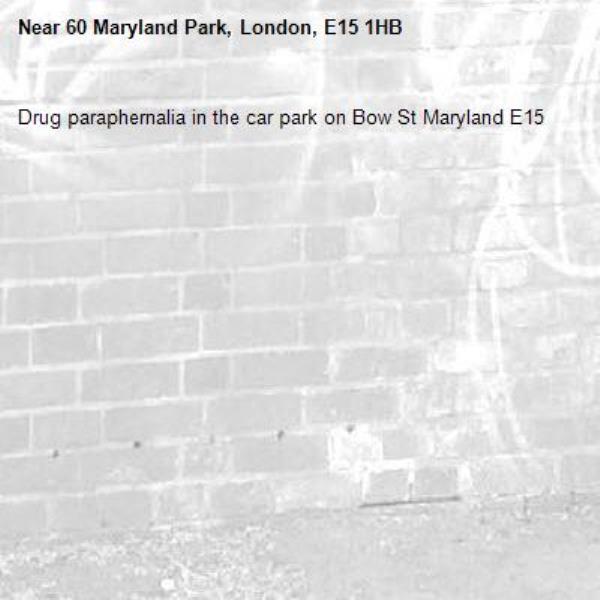 Drug paraphernalia in the car park on Bow St Maryland E15-60 Maryland Park, London, E15 1HB