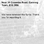 We have removed the fly-tip. Thank you for reporting it.-39 Croombs Road, Canning Town, E16 3RN