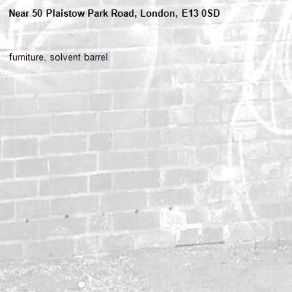 furniture, solvent barrel -50 Plaistow Park Road, London, E13 0SD