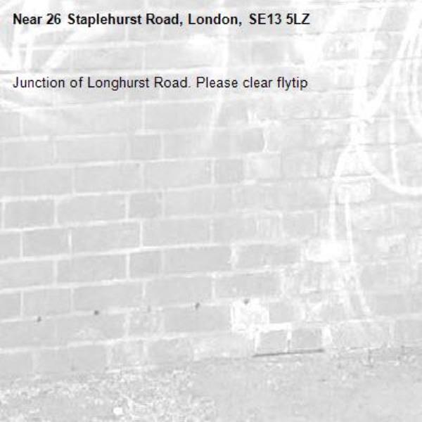Junction of Longhurst Road. Please clear flytip-26 Staplehurst Road, London, SE13 5LZ