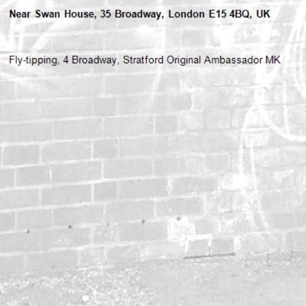 Fly-tipping, 4 Broadway, Stratford Original Ambassador MK-Swan House, 35 Broadway, London E15 4BQ, UK