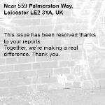 This issue has been resolved thanks to your reports. Together, we're making a real difference. Thank you.  -559 Palmerston Way, Leicester LE2 3YA, UK