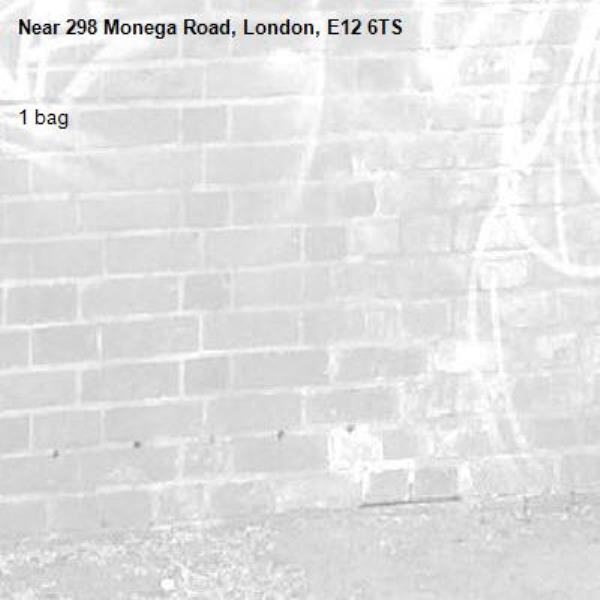 1 bag-298 Monega Road, London, E12 6TS