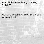 We have swept the street. Thank you for reporting it.-13 Faraday Road, London, E15 4JT