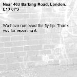 We have removed the fly-tip. Thank you for reporting it.-463 Barking Road, London, E13 8PS