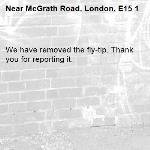 We have removed the fly-tip. Thank you for reporting it.-McGrath Road, London, E15 1