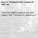 The street will be swept on our next weekly visit. Thankyou for reporting it.-47 Richmond Rd, London E7 0PA, UK