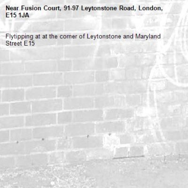 Flytipping at at the corner of Leytonstone and Maryland Street E15-Fusion Court, 91-97 Leytonstone Road, London, E15 1JA